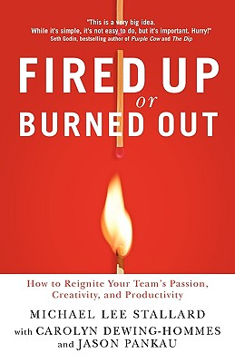 Fired Up or Burned Out By Stallard, Michael Lee/ Dewing-Hommes, Carolyn/ Pankau, Jason