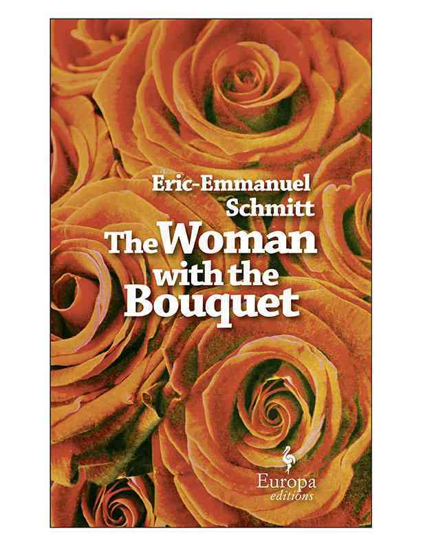 The Woman With the Bouquet By Schmitt, Eric-Emmanuel/ Anderson, Alison (TRN)